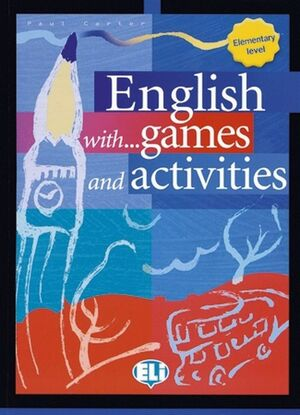 05 -ENGLISH WITH... GAMES AND ACTIVITIES -ELEMENTARY LEVEL