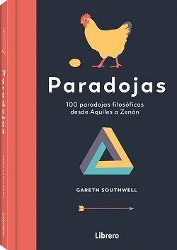 PARADOJAS. 100 PARADOJAS FILOSOFICAS DESDE AQUILES A ZENON