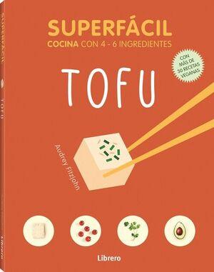 TOFU. SUPERFACIL COCINA CON 4-6 INGREDIENTES