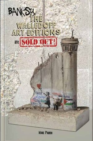 BANKSY. THE WALLEDOFF ART EDITIONS ARE SOLD OUT !