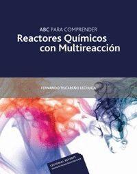 ABC PARA COMPRENDER REACTORES QUIMICOS CON MULTIREACCION