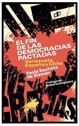 EL FIN DE LAS DEMOCRACIAS PACTADAS VENEZUELA,ESPAÑA Y CHILE