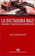 DICTADURA NAZI, LA. PROBLEMAS Y PERSPECTIVAS DE INTERPRETACION