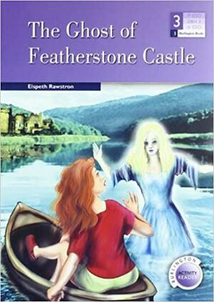 009 THE GHOST OF FEATHERSTONE CASTLE (3ESO)