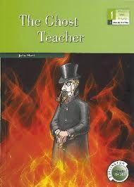 THE GHOST TEACHER 1ºESO -ACTIVITY READER